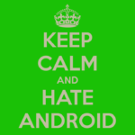 keep-calm-and-hate-android-5