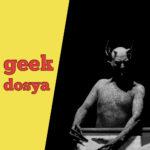 Geek Dosya Korku 03